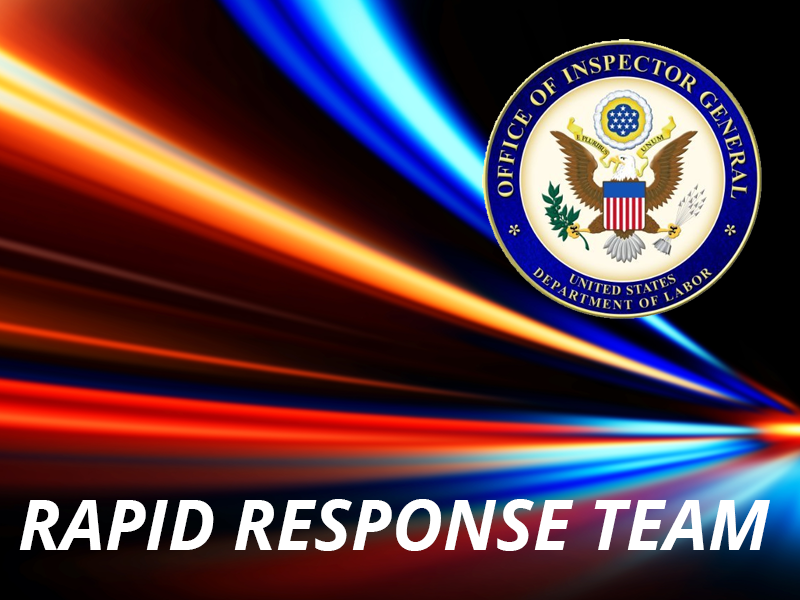Office of the Inspector General of the Department of Labor Rapid Response Team