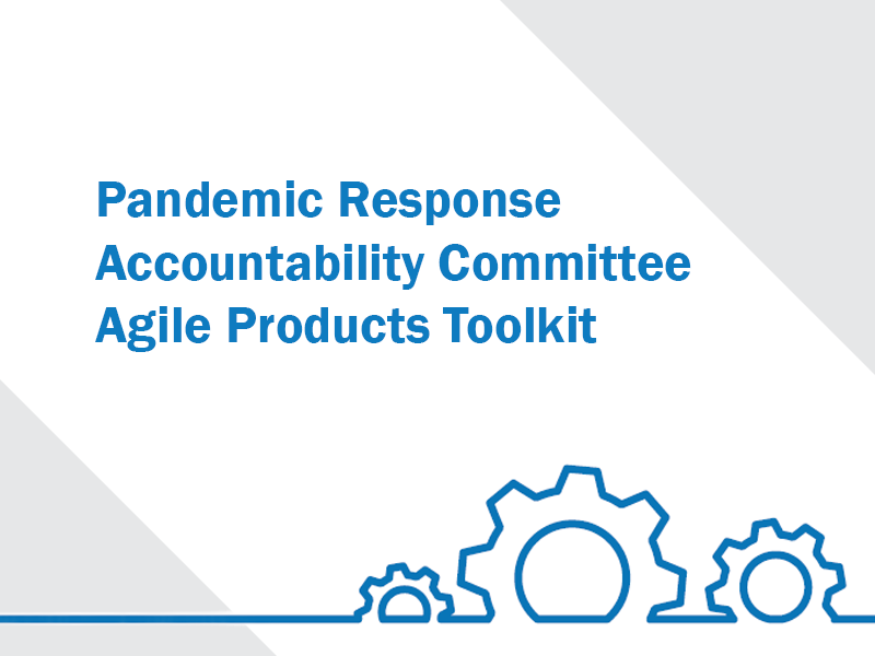 pandemic response accountability committee agile reports toolkit
