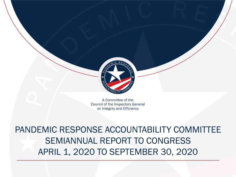 Pandemic Response Accountability Committee Semiannual report to congress April 1, 2020 to September 30, 2020