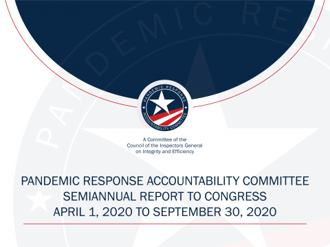 Pandemic Response Accountability Committee semiannual report to congress, April 1, 2020 to September 30, 2020